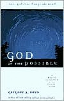 God of the Possible: A Biblical Introduction to the Open View of God - Gregory A. Boyd
