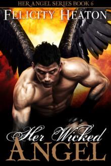 Her Wicked Angel (Her Angel #6) - Felicity E. Heaton