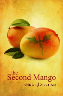 The Second Mango - Shira Glassman