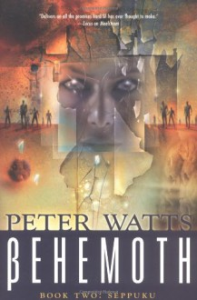 Behemoth: Seppuku - Peter Watts