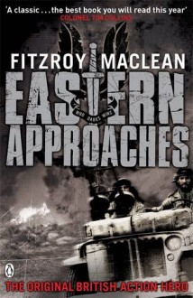 Eastern Approaches (Penguin World War II Collection) - Fitzroy MacLean