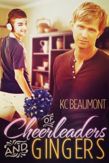 Of Cheerleaders and Gingers - K.C. Beaumont