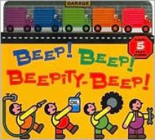 Beep! Beep! Beepity-Beep! - Harriet Ziefert