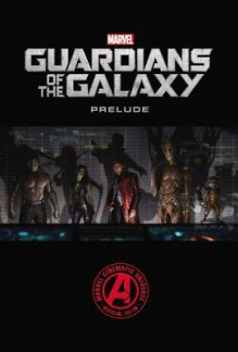 Marvel's Guardians of the Galaxy Prelude - Marvel Comics