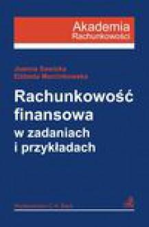 Rachunkowość finansowa w zadaniach i przykładach - Joanna Sawicka, Marcinkowska Elżbieta