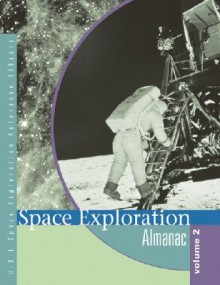 Space Exploration Reference Library: Almanac Edition 1. (Space Exploration Reference Library) - Rob Nagel
