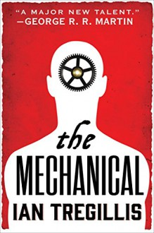 The Mechanical (The Alchemy Wars) - Ian Tregillis