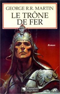 Le Trône de Fer (Le Trône de fer, #1) - George R.R. Martin, Jean Sola