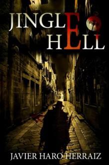 Jingle Hell (Castellano) (Spanish Edition) - Juan Carlos Campillo Quiles,Javier Haro Herraiz