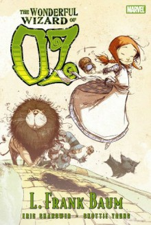 The Wonderful Wizard of Oz (Marvel Classics) - 'Eric Shanower', 'L. Frank Baum'