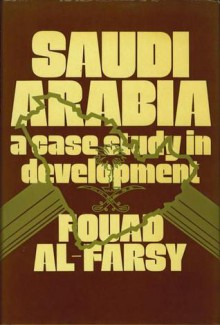 Saudi Arabia: A Case Study in Development - Fouad Farsy