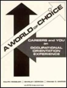 World of Choice: Careers and You-Student Workbook - Ralph Ressler