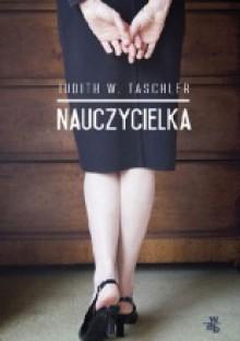 Nauczycielka - Judith W. Taschler,Aldona Zaniewska