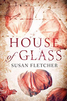 House of Glass - Susan Fletcher