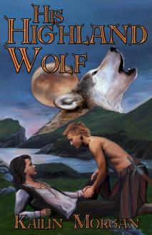His Highland Wolf - Kailin Morgan