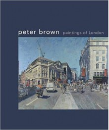 Paintings of London - Peter Brown