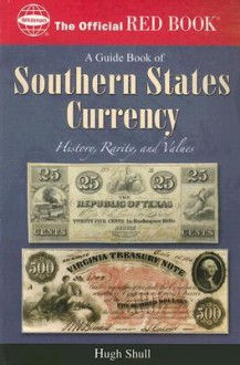 Guide Book of Southern States Currency (The Official Red Book) - Hugh Shull