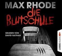 Die Blutschule - Max Rhode, Sebastian Danysz, David Nathan