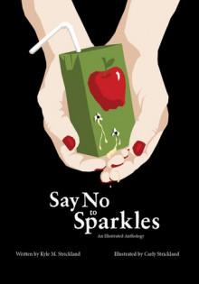 Say No to Sparkles - Kyle Strickland, Carly Strickland