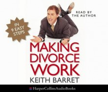 Making Divorce Work: In 9 Easy Steps - Rob Brydon