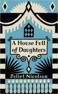 A House Full of Daughters - Juliet Nicolson