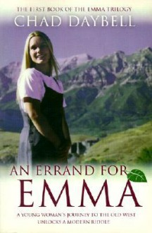 An Errand for Emma (The Emma Trilogy, 1) - Chad Daybell