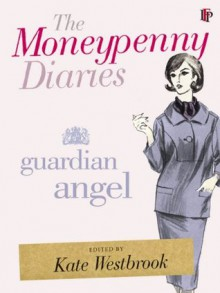 The Moneypenny Diaries: Guardian Angel - Kate Westbrook,Samantha Weinberg