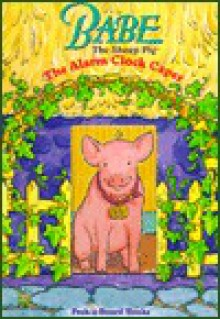 Babe: The Alarm Clock Caper (Peek-a-Board Books) - Ted Enik