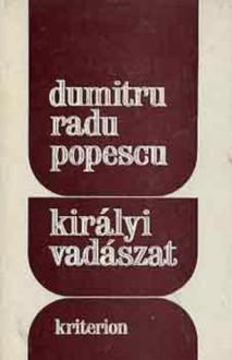 A királyi vadászat - Dumitru Popescu