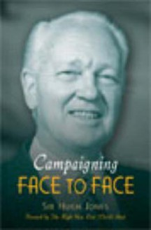 Campaigning Face to Face - Wynn Hugh-Jones