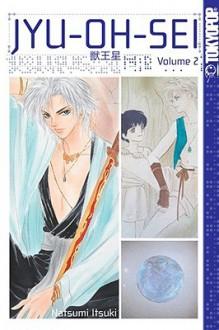 Jyu-Oh-Sei, Volume 2 - Natsumi Itsuki