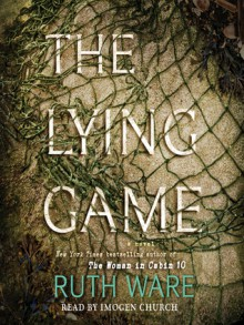 The Lying Game: A Novel - Ruth Ware, Imogen Church