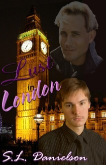 Lust in London - S.L. Danielson
