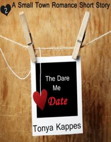 The Dare Me Date - Tonya Kappes