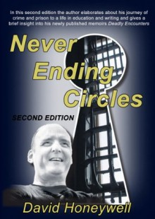 Never Ending Circles (Second Edition) (Real criminology publications) - David Honeywell, Michael Anderson, Stuart Brown