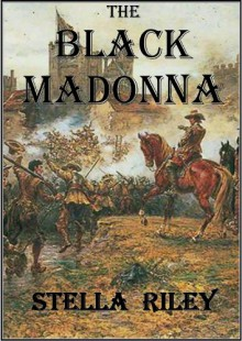 The Black Madonna (Roundheads & Cavaliers Book 1) - Stella Riley