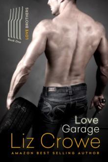 Love Garage (Love Brothers, #1) - Liz Crowe