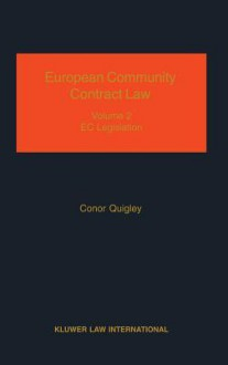 European Community Contract Law, Volume 2, the Effect of EC Legislation on Contractual Rights - Conor Quigley