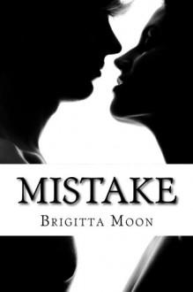 Mistake: 2nd edition - Brigitta Moon