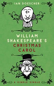 William Shakespeare's Christmas Carol (Kindle Single) - Ian Doescher, Joshua Hicks