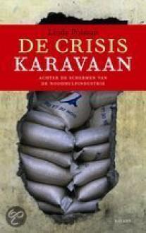 De crisiskaravaan. Achter de schermen van de noodhulpindustrie - Linda Polman