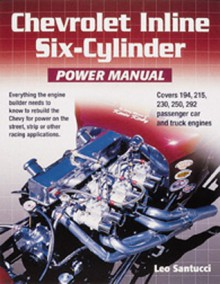 Chevrolet Inline Six-Cylinder Power Manual - Leo Santucci