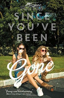 Since You've Been Gone by Matson, Morgan (2014) Paperback - Morgan Matson