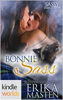 Sassy Ever After: Bonnie Sass (Kindle Worlds Novella) - Erika Masten