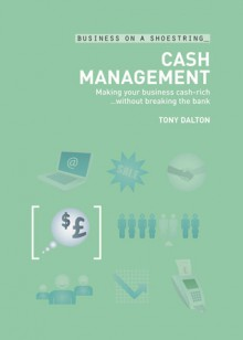 Cash Management... on a Shoestring - Tony Dalton