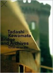 Tadashi Kawamata: Bridge and Archives: Photographs by Leo Van der Kleij - Tadashi Kawamata
