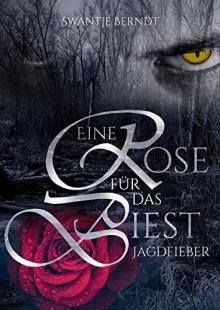 Jagdfieber (Eine Rose für das Biest 2) - Swantje Berndt