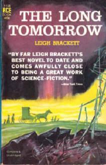 The Long Tomorrow - Leigh Brackett