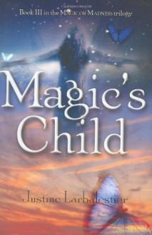 Magic's Child - Justine Larbalestier