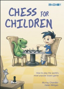 Chess for Children - Murray Chandler, Helen Milligan, Cindy McCluskey